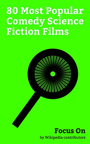 Focus On: 80 Most Popular Comedy Science Fiction Films: PK (film), Colossal (film), The Fifth Element, The Mermaid (2016 film), Brazil (1985 film), Downsizing ... for the End of the World, Iron Sky, etc.