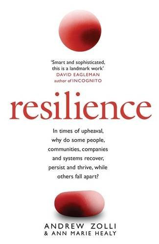 Resilience: Why Things Bounce Back by Andrew Zolli(2013-11-04)