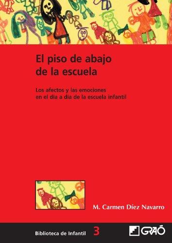 El Piso De Abajo De La Escuela: 003 (Biblioteca De Infantil) por Mª Carmen Díez Navarro