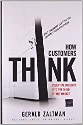 How Customers Think: Essential Insights into the Mind of the Market by Gerald Zaltman (2003-02-21)