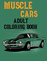Muscle Cars Adult Coloring Book: Mens Coloring BookColoring Books for Adults Relaxation CarsRace Car Coloring