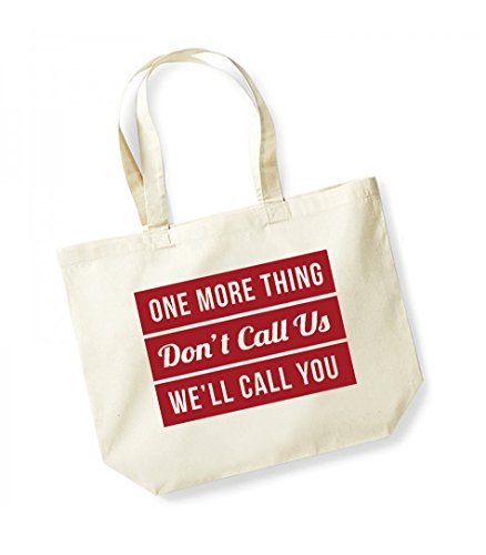 One More Thing, Don't Call Us, We'll Call You - Large Canvas Fun Slogan Tote Bag Natural/Red