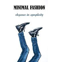 Minimal Fashion: Elegance in Simplicity