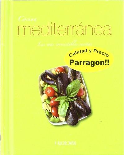 Cocina mediterranea - las mas irresistibles recetas