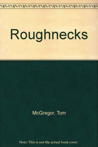 """Roughnecks"""