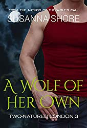 A Wolf of Her Own (Two-Natured London Book 3)