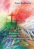 Le Mystère du Golgotha - Radioactivité et énergie nucléaire