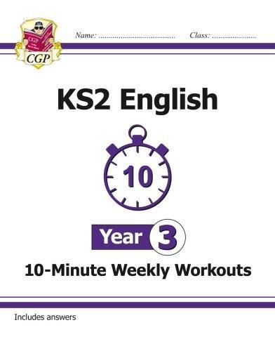 New Ks2 English 10-minute Weekly Workouts - Year 3 (for The New Curriculum)