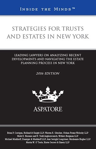 strategies-for-trusts-and-estates-in-new-york-2016-edition-leading-lawyers-on-analyzing-recent-devel
