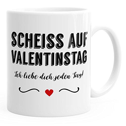 MoonWorks Kaffee-Tasse Scheiß auf Valentinstag Ich Liebe Dich Jeden Tag Valentinstagsgeschenk Geschenk für Freund Freundin Weiß Unisize