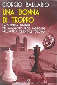 Una donna di troppo: La seconda indagine del maggiore Aldo Morosini nell'Africa orientale italiana (Le ind