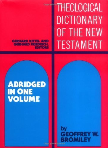 Theological Dictionary of the New Testament: Abridged in One Volume (1985-07-10)