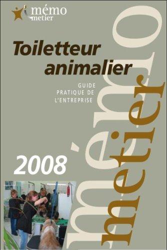 Mémo-Métier Toiletteur Animalier par Pierre GRANGER