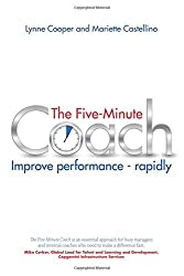 The Five Minute Coach: Improve Performance Rapidly