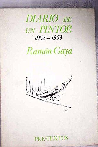 Diario de un pintor: 1952-1953 (Hispánicas) por Ramón Gaya Pomes