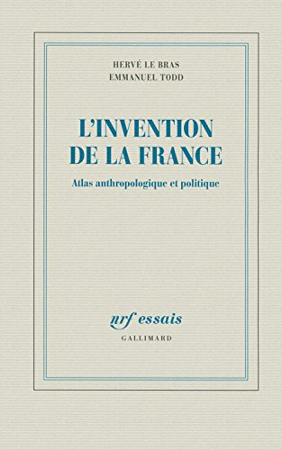 L'invention de la France: Atlas anthropologique et politique (NRF Essais)