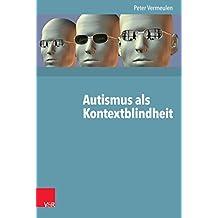Autismus als Kontextblindheit