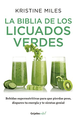 La biblia licuados verdes Colección Vital: Bebidas