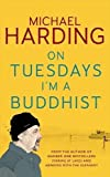 On Tuesdays I'm a Buddhist: Expeditions in an in-between world where therapy ends and stories begin