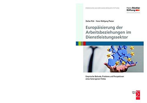 Europäisierung der Arbeitsbeziehungen im Dienstleistungssektor: Empirische Befunde, Probleme und Perspektiven eines heterogenen Feldes