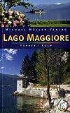 Lago Maggiore: Reisehandbuch mit vielen praktischen Tipps - Eberhard Fohrer, Hans P Koch