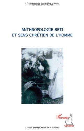 anthropologie-beti-et-sens-chretien-de-lhomme