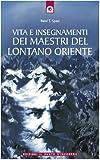 Scarica Libro Vita e insegnamenti dei maestri del lontano Oriente (PDF,EPUB,MOBI) Online Italiano Gratis