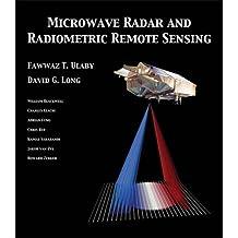 Microwave Radar and Radiometric Remote Sensing (Radarremote Sensing)