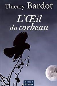 """Afficher """"L'oeil du corbeau"""""""