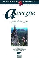 L'AUVERGNE. Une exploration géologique, botanique et faunistique illustrée