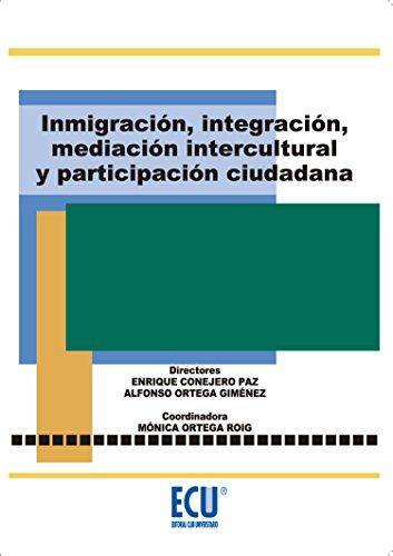 Inmigración, integración, mediación intercultural y participación ciudadana por Alfonso Ortega Giménez
