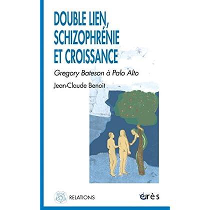 Double lien, schizophrénie et croissance: Grégory Bateson à Palo Alto (Relations)
