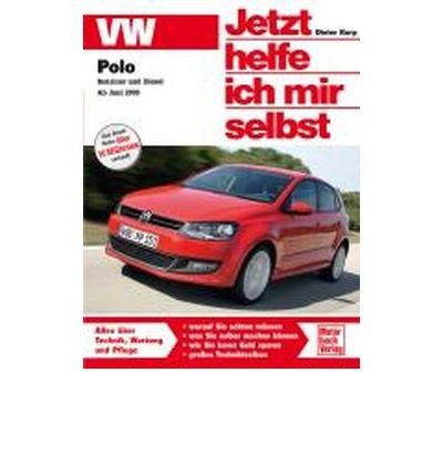 Neue Polo Diesel (VW Polo ab Juni 2009: Benziner und Diesel (Jetzt helfe ich mir selbst) (Paperback)(German) - Common)