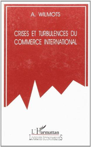 Crises et turbulences du commerce international