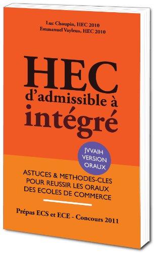 HEC, d'Admissible à Intégré - Astuces et Méthodes-Clés pour Réussir les Oraux des Ecoles de Commerce