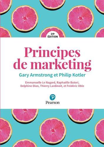 Principes de Marketing + MyLab - 14e édition par  Gary Armstrong, Philip Kotler, Emmanuelle Le Nagard, Raphaëlle Butori