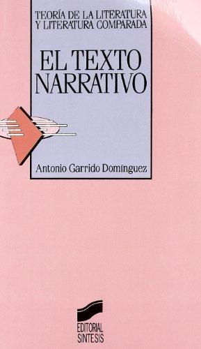 El texto narrativo (Teoría de la literatura y literatura comparada) por Antonio Garrido Domínguez