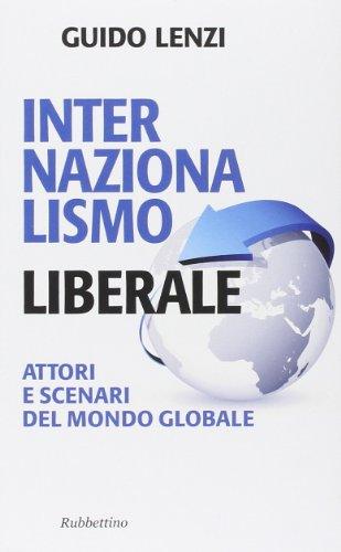 Zoom IMG-2 internazionalismo liberale attori e scenari