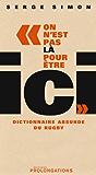 On est pas là pour être ici : Dictionnaire absurde du Rugby (ED.PROLONGATION)