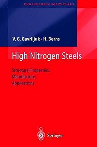 High Nitrogen Steels: Structure, Properties, Manufacture, Applications (Engineering Materials)