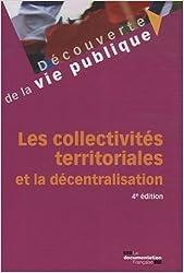 Les collectivités territoriales et la décentralisation de Jean-Luc Boeuf ,Manuela Magnan ( 16 juillet 2008 )