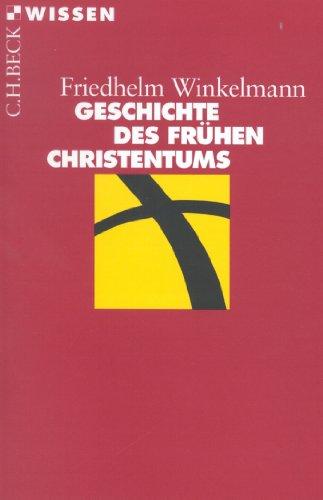 Geschichte des frühen Christentums (Beck'sche Reihe 2041)