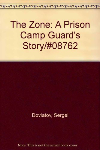 The Zone: A Prison Camp Guard's Story/#08762