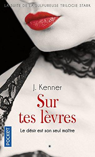 Sur tes lèvres (1) par J. KENNER