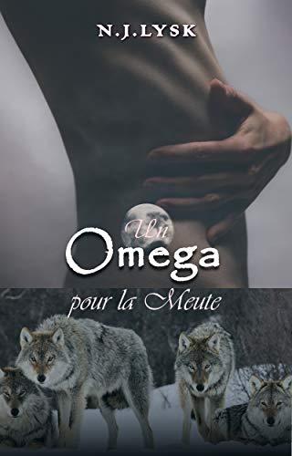 Un Omega pour la Meute (La Destinée de la Meute t. 1)