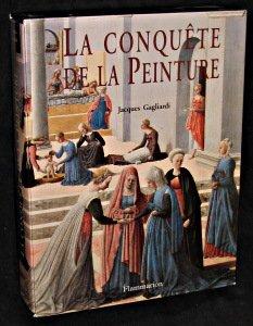 La conquête de la peinture : L'Europe des ateliers du XIIe au XVe siècle