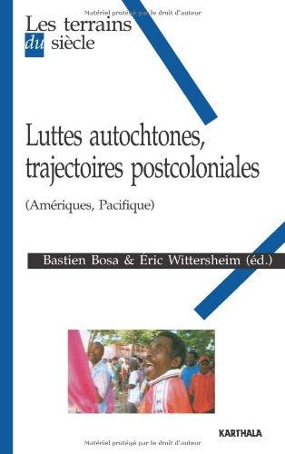 Luttes autochtones, trajectoires postcoloniales (Amériques, Pacifique)