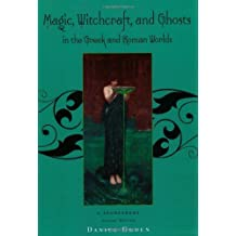 MAGIC, WITCHCRAFT AND GHOSTS IN THE GREEK AND ROMAN WORLDS: A SOURCEBOOK BY (Author)Ogden, Daniel[Paperback]Apr-2009