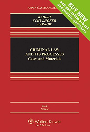 Criminal Law and Its Processes: Cases and Materials