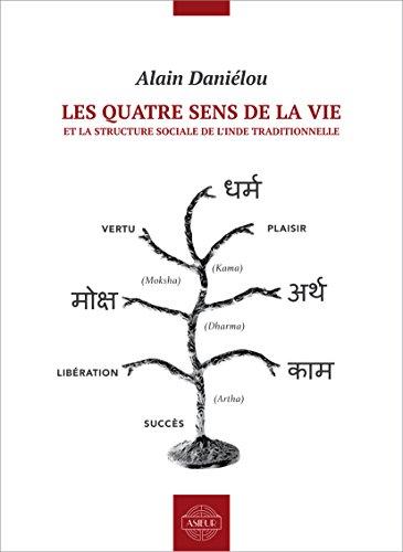 Les quatre sens de la vie et la structure sociale de l'Inde traditionnelle par Alain Daniélou
